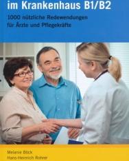 Kommunikation im Krankenhaus B1/B2 - 1000 nützliche Redewendungen für Ärzte und Pflegekräfte