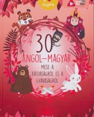30 angol-magyar mese a bátorságról és a gyávaságról