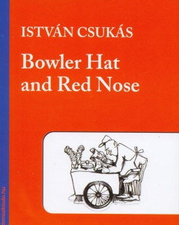 Csukás István: Bowler Hat and Red Nose - Bluebird reader's academy B2