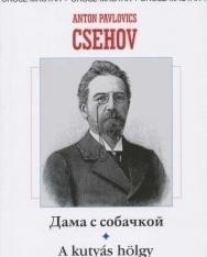 Anton Pavlovics Csehov: Dama s sobachkoj | A kutyás hölgy - orosz-magyar kétnyelvű kiadás