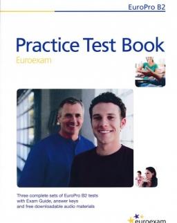Practice Test Book - EuroPro B2 Euroexam - Ingyenesen letölthető hanganyaggal