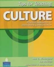 Ann C. Wintergest, Joe McVeigh: Tips for Teaching Culture - Practical Approaches to Intercultural Communication