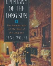 Gene Wolf: Epiphany of the Long Sun -The Second Half of The Book of the Long Sun