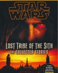Star Wars: The Lost Tribe of the Sith (The Collected Stories)