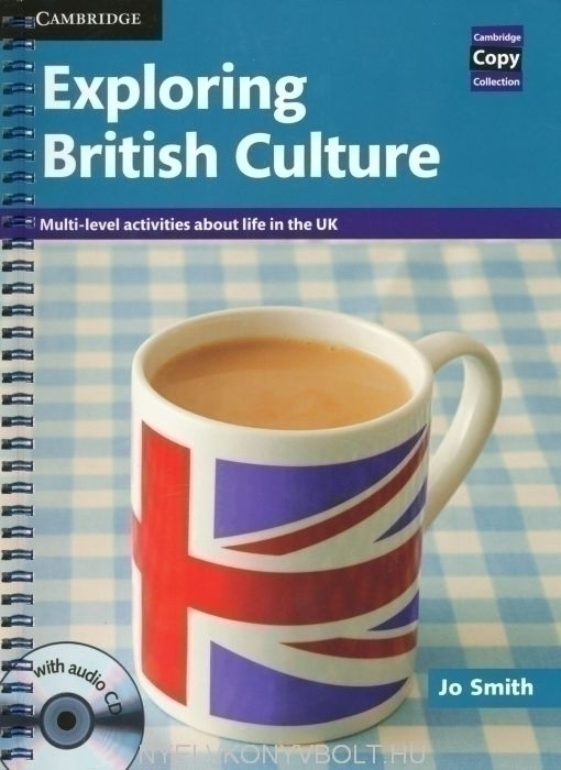 Exploring British Culture - Multi-level activities about life in the UK with Audio CD Cambridge Copy Collection