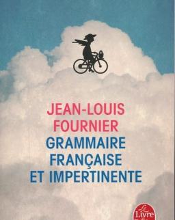Jean-Louis Fournier: Grammmaire française et impertinente