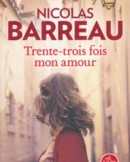 Nicolas BARREAU:Trente-trois fois mon amour
