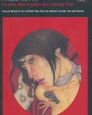 Stieg Larsson: Millénium, Tome 3 - La reine dans le palais des courants d'air