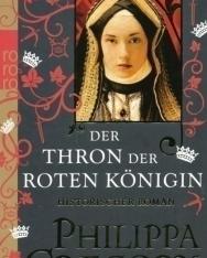 Philippa Gregory: Der Thron Der Roten Königin