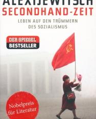 Swetlana Alexijewitsch: Secondhand-Zeit: Leben auf den Trümmern des Sozialismus
