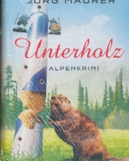 Jörg Maurer: Unterholz: Alpenkrimi