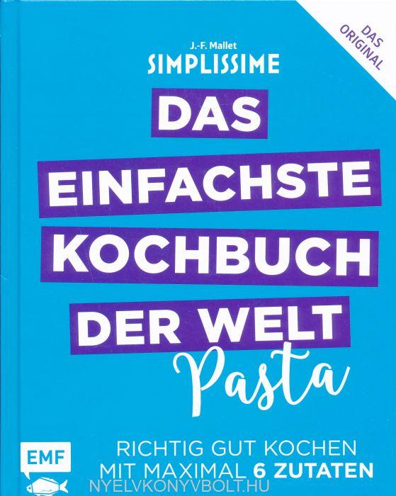 Simplissime - Das einfachste Kochbuch der Welt – Pasta: Richtig gut kochen mit maximal 6 Zutaten