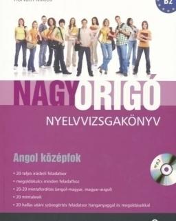 Nagy Origó nyelvvizsgakönyv - Angol középfok B2 (MP3 CD melléklettel)