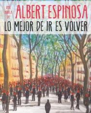 Albert Espinosa: Lo mejor de ir es volver