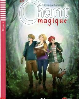 Le chant magique - Lectures Eli Juniors Niveau 1 (A1)