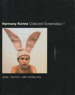 Harmony Korine: Collected Screenplays 1.