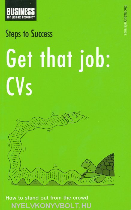 Get that job: CVs