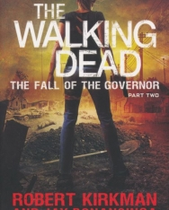 Robert Kirkman: The Walking Dead - The Fall of the Governor Part Two