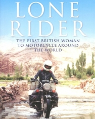 Elspeth Beard: Lone Rider: The First British Woman to Motorcycle Around the World