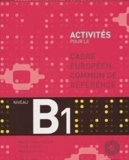 Activités pour le Cadre Européen Commun de Référence niveau B1 avec CD audio et Livre de corrigés