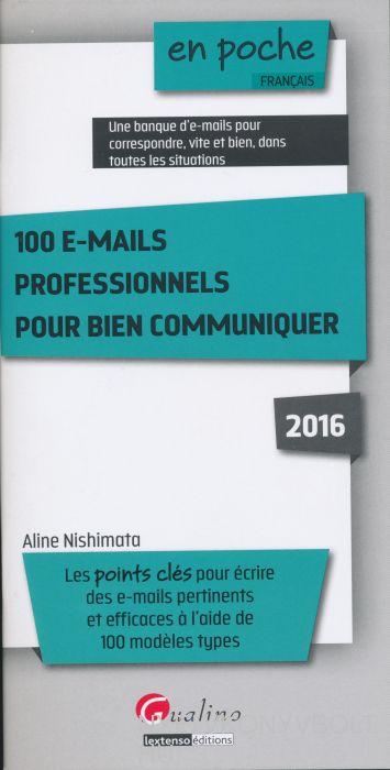 100 E-mails Professionnels Pour Bien Communiquer 2016