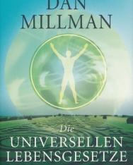 Dan Millman: Die universellen Lebensgesetze des friedvollen Kriegers