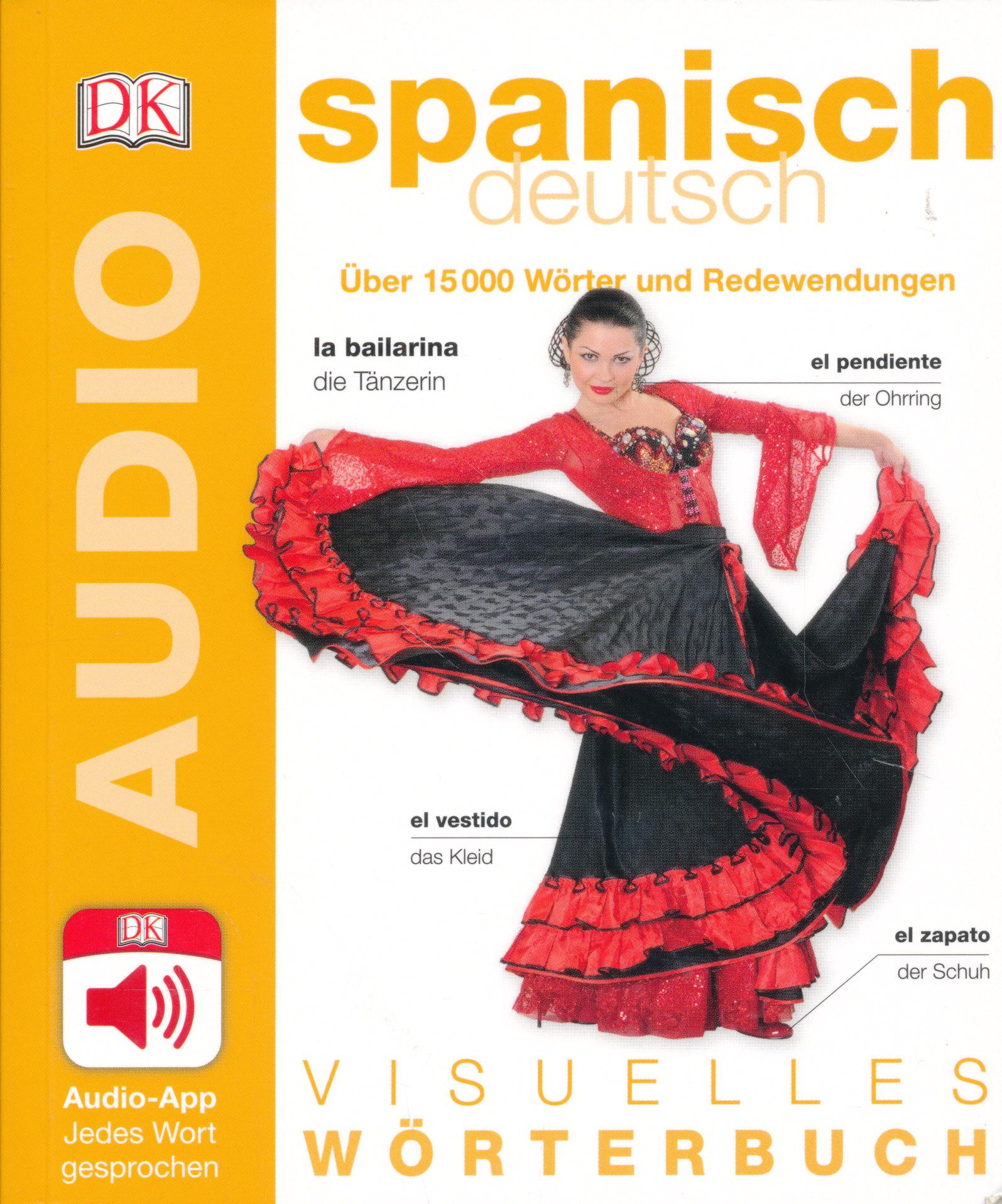DK Visuelles Wörterbuch Spanisch - Deutsch -  Mit Audio-App - Jedes Wort gesprochen
