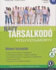 Nagy Társalkodó Nyelvvizsgyakönyv Német Középfok a 2017-től Érvényes Vizsgarend Szerint - Audió CD-vel és Letölthető Hanganyaggal