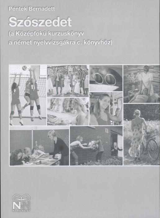 Szószedet a Középfokú kurzuskönyv a német nyelvvizsgákra című könyvhöz