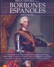 Juan Granados: Breve historia de los Borbones espanoles