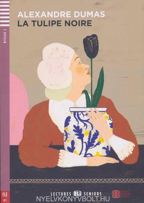 La Tulipe Noire - Livre avec CD Audio - ELI Lectures Seniors Niveau 3 (B1)