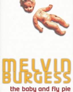 Melvin Burgess: Baby and Fly Pie
