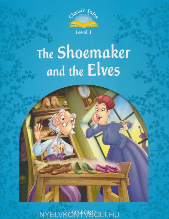 Shoemaker and the Elves Beginner Level - Oxford Classic Tales Level 1