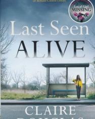 Claire Douglas: Last Seen Alive