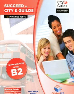 Succeed in City & Guilds Level B2 Teacher's Book - 12 Complete Practice Tests