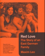 Maxim Leo: Red Love - The Story of an East German Family