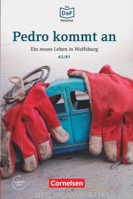 Pedro kommt an: Ein neues Leben in Wolfsburg - Die DAF Bibliothek stufe A2/B1