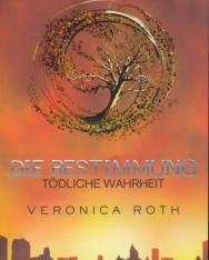 Veronica Roth: Die Bestimmung - Tödliche Wahrheit: Band 2