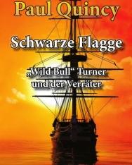 Paul Quincy: Schwarze Flagge - William Turner und der Verräter