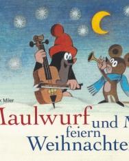 Zdenek Miler: Maulwurf und die Maus feieren Weihnachten