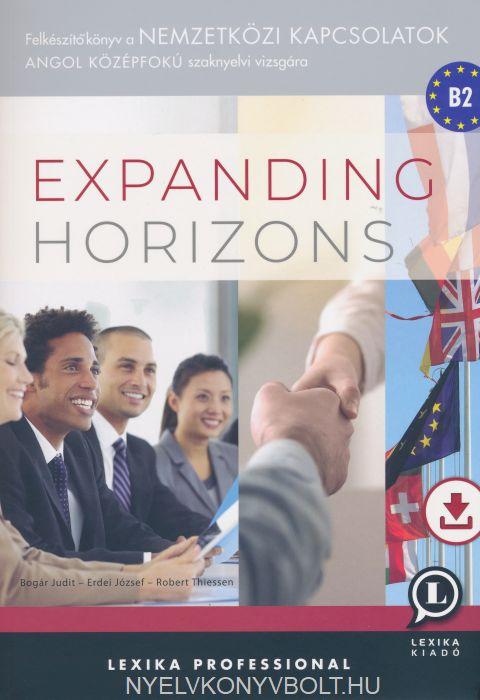 Expanding Horizons - Felkészítőkönyv a nemzetközi kapcsolatok angol középfokú szaknyelvi vizsgára B2 (Letölthető hanganyaggal)