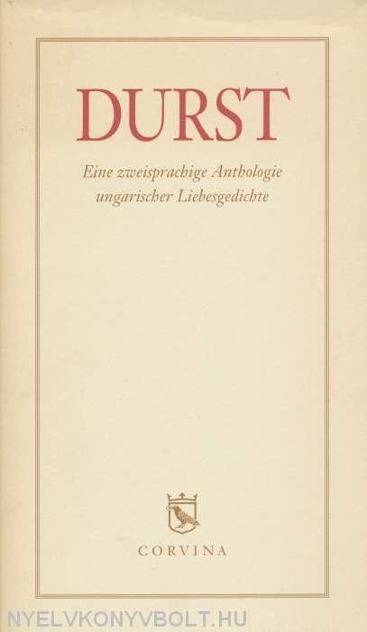Durst  Eine zweisprachige Anthologie ungarischer Liebes..
