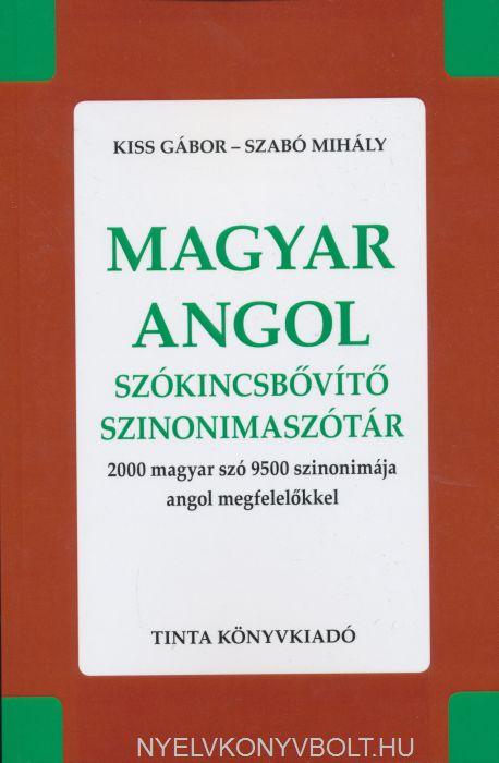 Magyar-angol szókincsbővítő szinonimaszótár 2000 magyar szó 9500 szinonimája angol megfelelőkkel