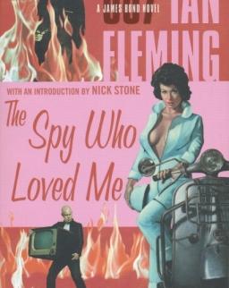 Ian Fleming: The Spy Who Loved Me (James Bond)
