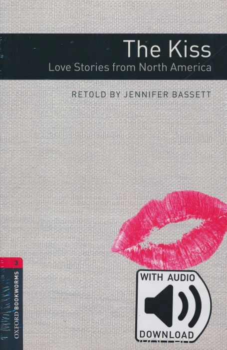 The Kiss:Love Stories From North America with Online Audio - Oxford Bookworms Library Level 3