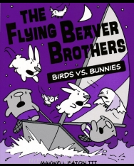 Maxwell Eaton III: The Flying Beaver Brothers: Birds vs. Bunnies