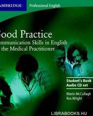 Good Practice - Communication Skills in English for the Medical Practitioner Audio CD