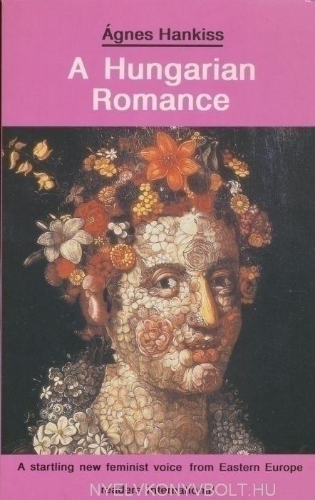 Hankiss Ágnes: A Hungarian Romance