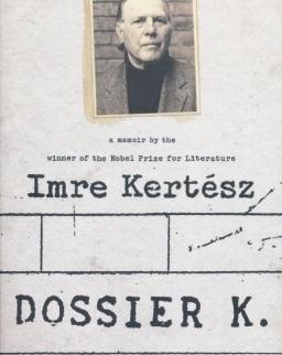 Kertész Imre: Dossier K (K. dosszié angol nyelven)
