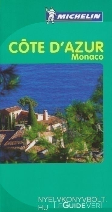 Michelin Le Guide Vert - Cote d'Azur Monaco